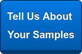 Tell Us About  Your Samples